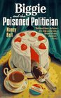 Biggie and the Poisoned Politician  (Biggie Weatherford, Bk 1)
