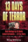 13 Days of Terror Held Hostage by Al-Qaeda Linked Extremists -- A True Story