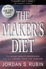 The Maker's Diet The 40-Day Health Experience that will Change Your Life Forever
