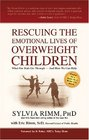 Rescuing the Emotional Lives of Overweight Children What Our Kids Go Through - And How We Can Help