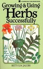 Growing  Using Herbs Successfully (Garden Way)