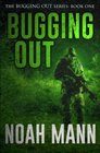 Bugging Out (The Bugging Out Series) (Volume 1)