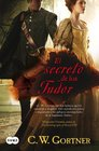 El secreto de los Tudor / The Tudor Secret The Elizabeth I Spymaster Chronicles