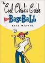 The Cool Chick's Guide to Baseball
