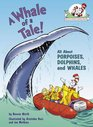 A Whale of a Tale All About Porpoises Dolphins and Whales