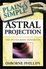 Astral Projection Plain  Simple The Out-of-Body Experience