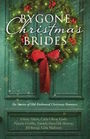 Bygone Christmas Brides 6 Stories of Old-Fashioned Christmas Romance