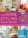 The Home Styling Sourcebook Over 30 Period Contemporary Country and Exotic Decorating Styles for Your Home