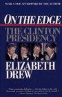On the Edge  The Clinton Presidency