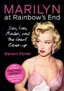 Marilyn At Rainbow's End Sex Lies Murder and the Great Cover-up