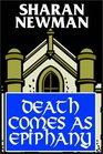Death Comes As Epiphany (Catherine LeVendeur, Bk 1)