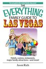 Everything Family Travel Guide to Las Vegas Hotels Casinos Restaurants Major Family Attractions - And More