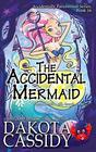 The Accidental Mermaid (Accidentally Paranormal Series)
