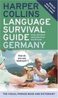 HarperCollins Language Survival Guide Germany  The Visual Phrase Book and Dictionary
