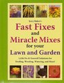 Jerry Baker's Fast Fixes and Miracle Mixes for Your Lawn and Garden 1436 Doityourself Solutions for Feeding Weeding Watering and More