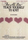 The All New Teach Yourself To Knit