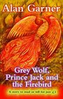 Grey Wolf Prince Jack and the Firebird