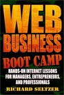 Web Business Boot Camp Hands-on Internet Lessons for Managers Entrepreneurs and Professionals