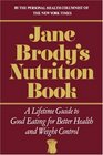 Jane Brody's Nutrition Book: A Lifetime Guide to Good Eating for Better Health and Weight Control