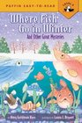 Where Fish Go in Winter And Other Great Mysteries