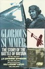 Glorious Summer The Story of the Battle of Britain