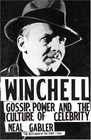 Winchell  Gossip Power and the Culture of Celebrity