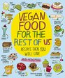 Vegan Food for the Rest of Us Recipes Even You Will Love