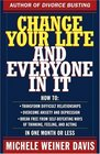 Change Your Life and Everyone In It How To