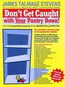 Don't Get Caught With Your Pantry Down