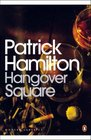 Hangover Square (Penguin Modern Classics)