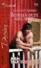 Between Duty and Desire (Man Talk) (Silhouette Desire, No 1599)