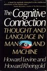 The Cognitive Connection Thought and Language in Man and Machine