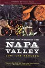 The Food Lover's Companion to the Napa Valley Where to Eat Cook and Shop in the Wine Country Plus 50 Irresistible Recipes