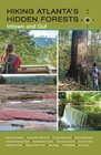 Hiking Atlanta's Hidden Forests: Inside and Out