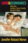 Love and Economics: Why the Laissez-Faire Family Doesn't Work