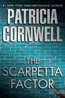 The Scarpetta Factor (Kay Scarpetta, Bk 17)