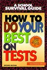 How to Do Your Best on Tests A School Survival Guide