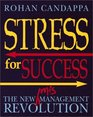 Stress For Success The New Management Revolution
