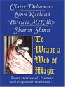To Weave a Web of Magic The Gorgon in the Cupboard / A Tale of Two Swords / Fallen Angel / An Elegy for Melusine