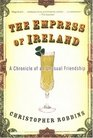 The Empress of Ireland A Chronicle of an Unusual Friendship