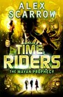 The Mayan Prophecy (TimeRiders, Bk 8)