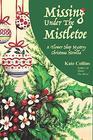 Missing Under The Mistletoe A Flower Shop Mystery Christmas Novella