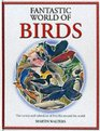 The Fantastic World of Birds
