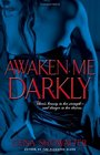 Awaken Me Darkly (Alien Huntress, Bk 1)