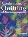 Contemporary Quilting: Exciting Techniques  and Quilts from Award-Winning Quilters