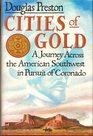Cities of Gold A Journey Across the American Southwest in Pursuit of Coronado