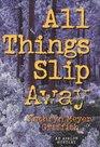 All Things Slip Away (Avalon Mystery)