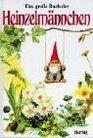 Das groe Buch der Heinzelmnnchen