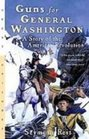 Guns for General Washington A Story of the American Revolution