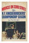 Miracle on 33rd Street The New York Knickerbockers' championship season